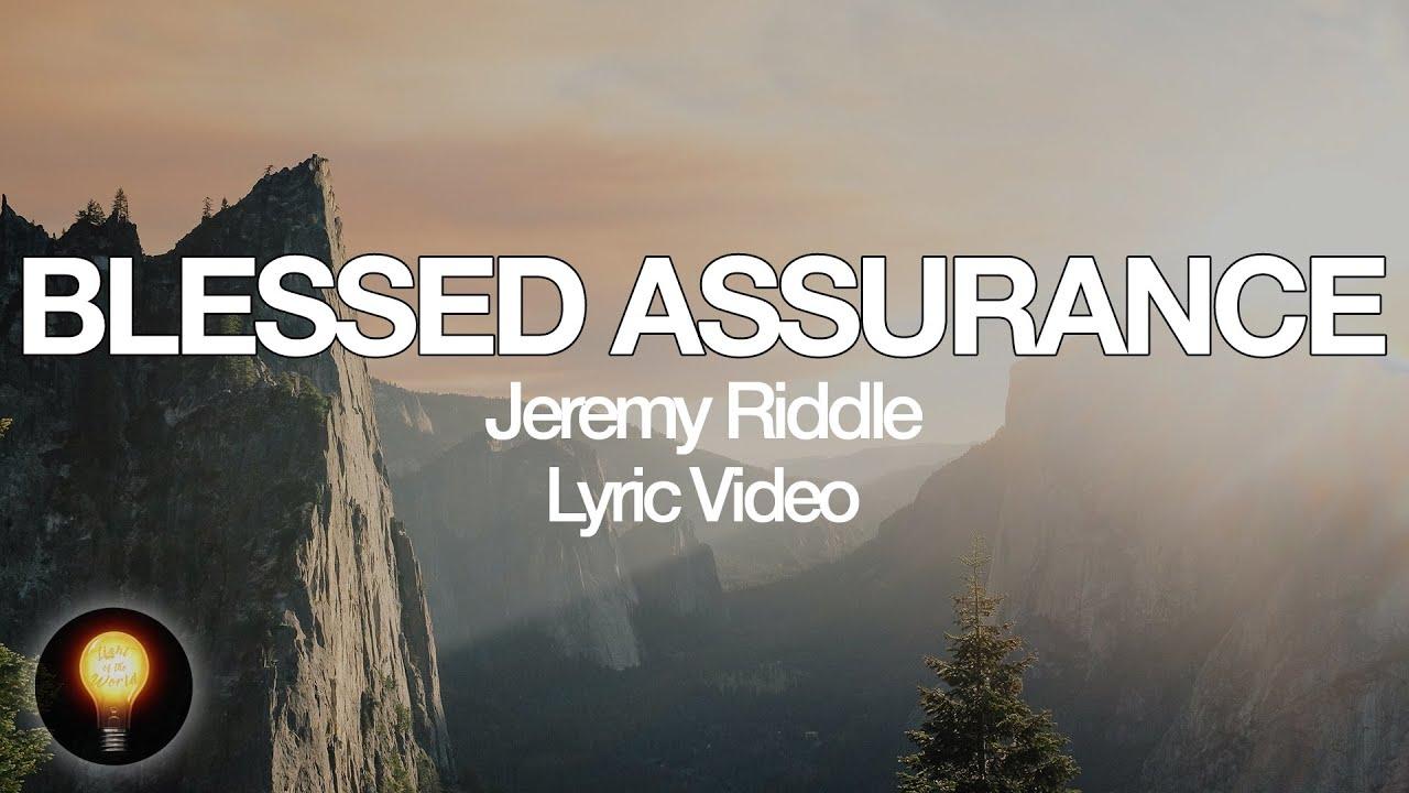Download Blessed Assurance - Jeremy Riddle   Worship Circle Hymns (Lyrics)