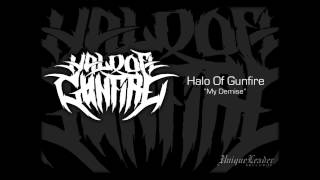 "Halo Of Gunfire ""My Demise"""