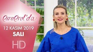 Esra Erol'da 12 Kasım 2019 | Salı