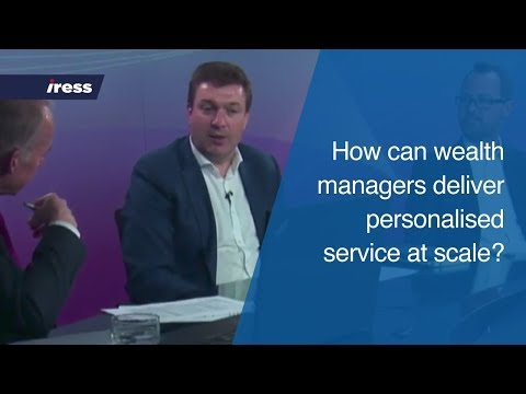 How can wealth managers deliver personalised service at scale?