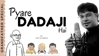 "GrandFather (Dadaji) Song | ""Pyare Dadaji Hai"" By Vicky D Parekh 