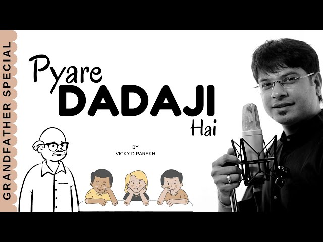 "GrandFather (Dadaji) Song | ""Pyare Dadaji Hai"" 