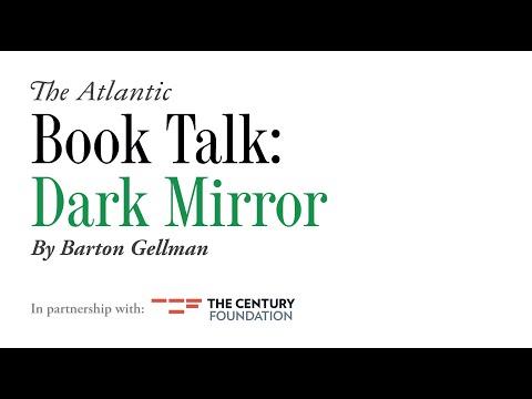 "The Atlantic Book Talk: ""Dark Mirror"" By Barton Gellman"