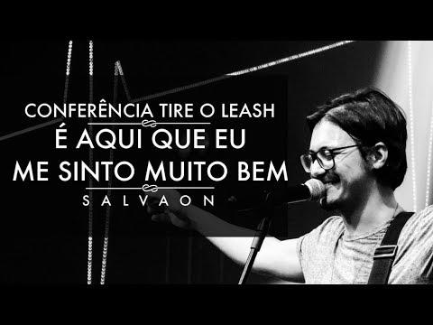 """CONFERÊNCIA TIRE O LEASH - SALVAON """"AQUI COM VC"""""""