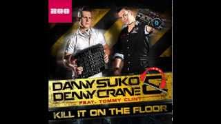 Danny Suko & Denny Crane Feat. Tommy Clint - Kill it on the Floor (Empyre One Remix)