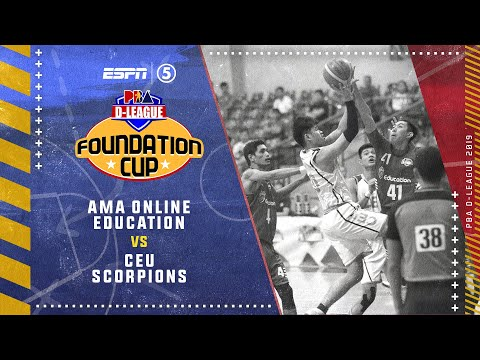 LIVE: AMA Online Education vs. CEU Scorpions | PBA D-League Foundation Cup 2019