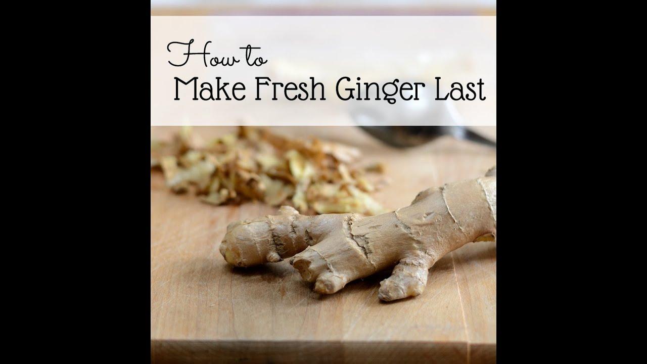 How to make fresh ginger root last longer