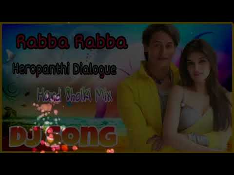 Rabba Rabba Heropanti Hard Dialogue Dholki Mix Dj Song
