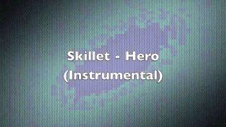 Skillet - Hero (INSTRUMENTAL)