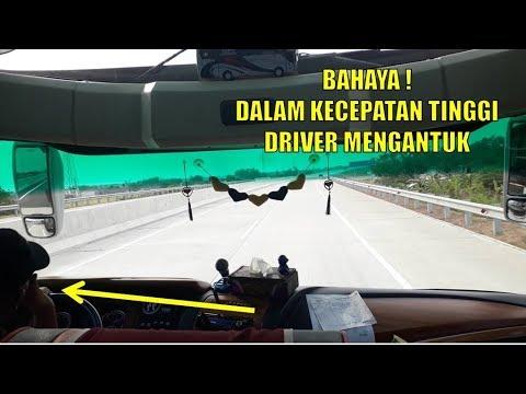 Bahaya ! Dalam Kecepatan Tinggi Driver Mengantuk