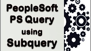 PeopleSoft PS Query - Subquery