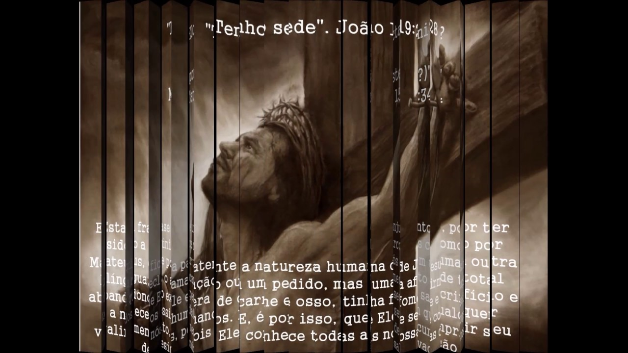 As Sete Frases De Jesus Na Cruz Youtube