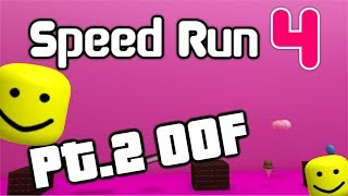 (Roblox) Speed Run 4 Pt.2 OOOF