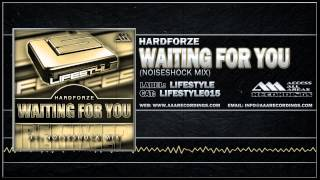 Hardforze - Waiting For You (Noiseshock Mix)