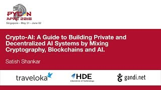 Crypto-AI: A Guide to Building Private and Decentralized AI Systems - PyCon APAC 2018