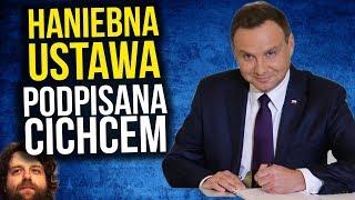 Haniebna Ustawa Podpisana Cichcem przez Prezydenta Dudę - Polacy Oszukani Polska Straci - Komentator