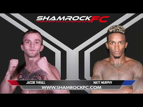 Shamrock 302 Jacob Thrall Vs Matt Murphy
