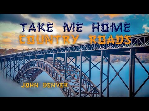 COUNTRY ROADS (ALMOST HEAVEN WEST VIRGINIA) - John Denver