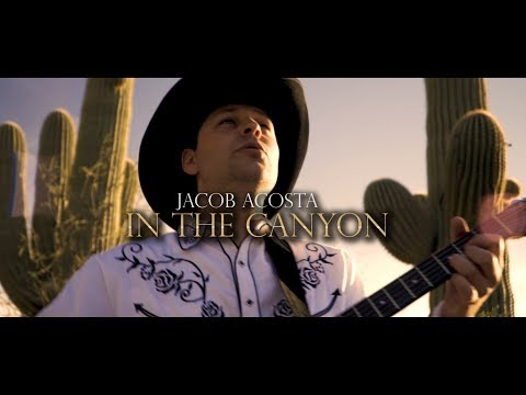 Jacob Acosta: In The Canyon - Official Music Video