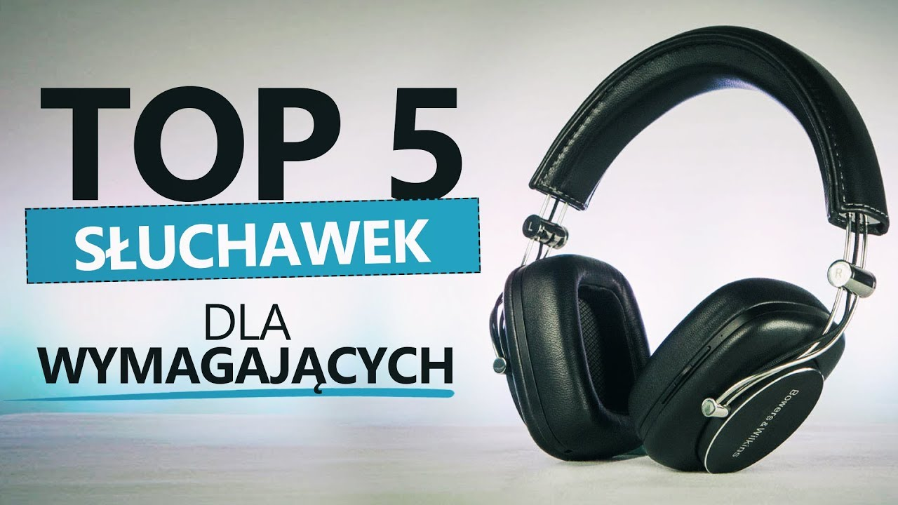 TOP 5 Słuchawek Dla Wymagających – Ranking + TEST