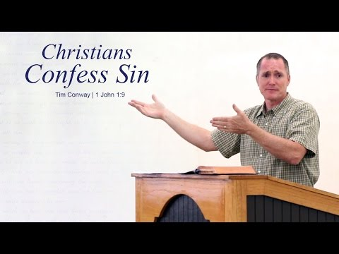 Christians Confess Sin - Tim Conway