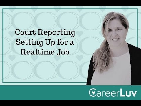 Court Reporting - Setting Up For A Realtime Job