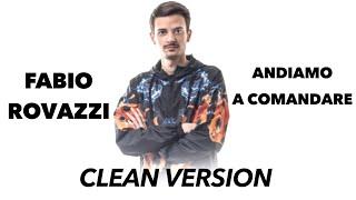 FABIO ROVAZZI - ANDIAMO A COMANDARE (Clean Version)