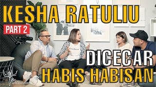 KESHA RATULIU DICECAR HABIS HABISAN (Part 2) | MIC (Mona Indra Chitchat)