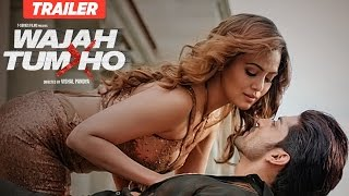 Presenting the theatrical trailer of upcoming bollywood movie wajah tum ho directed by vishal pandya and produced t-series films starring sana khan, s...