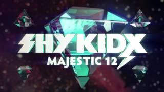 """Shy Kidx - """"Majestic 12"""""""