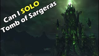 Can I SOLO the TOMB OF SARGERAS RAID at level 120 ??