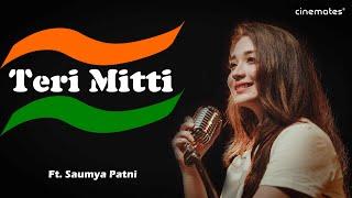 Teri Mitti - Kesari | Female Cover | Saumya Patni | Arko | Bpraak | Akshay Kumar & Parineeti