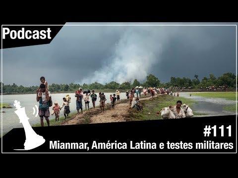 Xadrez Verbal Podcast #111 – Mianmar, América Latina e testes militares