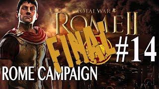 Total War: Rome 2 - Roman Campaign #14 FINAL