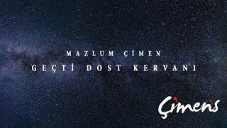 Mazlum Çimen - Geçti Dost Kervanı / 2017
