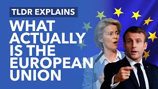 What Actually is the European Union? - TLDR Explains