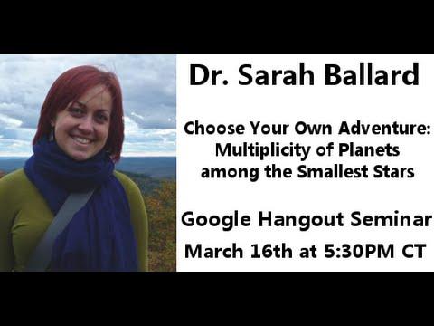 Astrophysics Hangout w/ Dr Sarah Ballard!