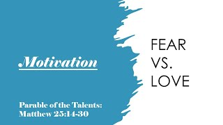 Motivation: Fear vs. Love | 11/22/20
