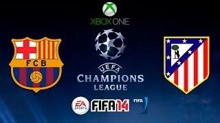 FIFA 14 - CHAMPIONS LEAGUE- F.C. BARCELONA vs ATLETICO DE MADRID - XBOX ONE - GAMEPLAY - HD
