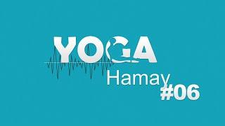 POUR PRATIQUANTS EXPÉRIMENTÉS : COURS AUDIO YOGA HAMAY #06