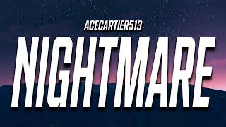 AceCartier513 - Nightmare (Lyrics)