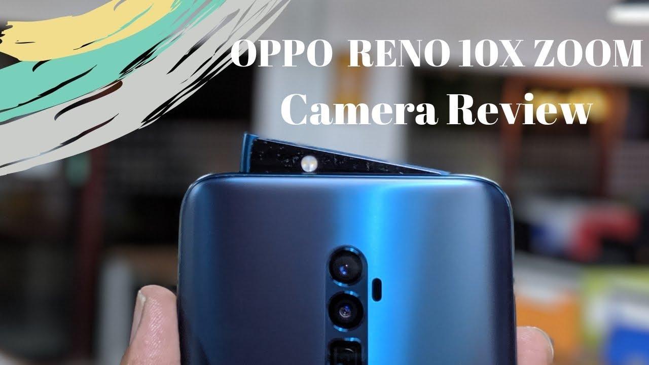 Oppo Reno 10x Zoom: Camera review