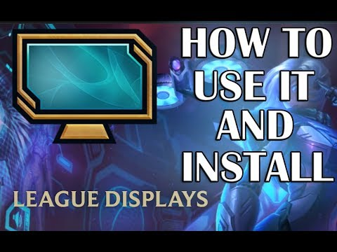 League Displays | How to use it and install | League of legends