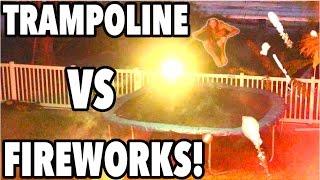 TRAMPOLINE VS FIREWORKS!!!(, 2016-07-03T17:55:36.000Z)