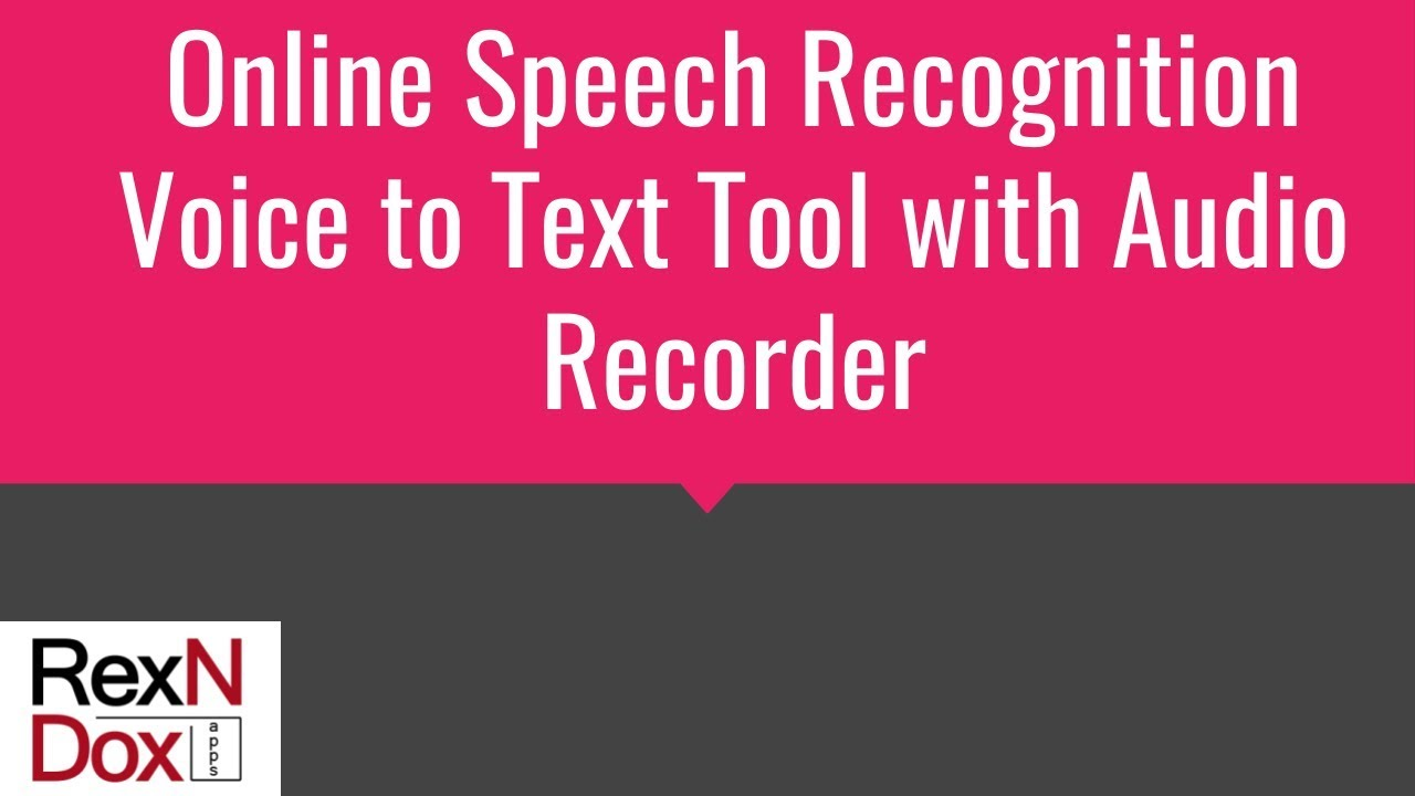 Online Speech Recognition Voice To Text Tool With Audio Recorder