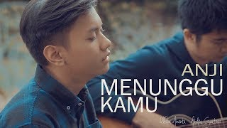 Menunggu Kamu - Anji (Ilham Ananta, Andri Guitara) cover