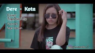Download DERE - KOTA   Acoustic New Version  [ Cover TigaDuaSatu ]