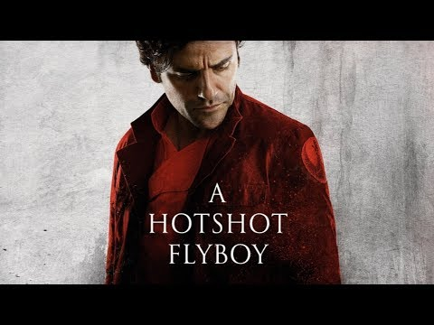 A Hotshot Flyboy: A Tribute to Poe Dameron, Portrayed by Oscar Isaac (The Last Jedi)