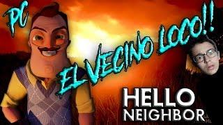 El vecino Loco | Hello Neighbor | PC Gameplay