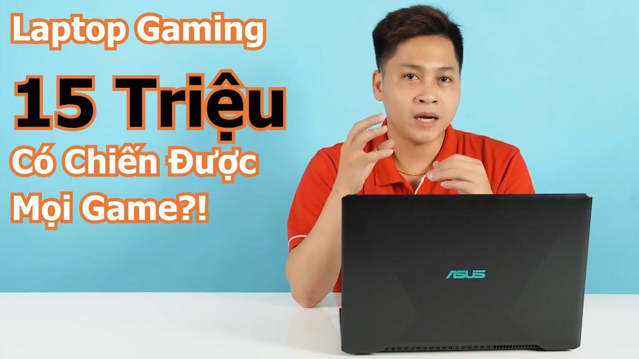 Laptop Gaming Chỉ 15 Triệu Của Asus Làm Được Những Gì?!